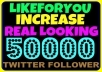 add more than 50000 twitter followers { Real Looking } { Best } { Top Quality } without need of password in just six hours after order