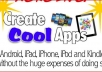 create a mobilephone app iphone android ipad ipod andkindle