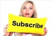 give you 250+ real youtube subsribers for your new video chanel with in 48hours