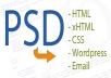 convert your designs to high quality, cross-browser compatible, valid HTML/ XHTML / CSS markup