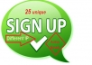 Give you 25 signups under your refferal link by using different ip address