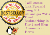make Manual Link Pyramid using 30 + edu and gov wikis in Tier 1 followed by Social Bookmarking and Blog comments