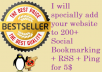 specifically add your  website to 200 + Social Bookmarking + RSS + Ping