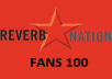 send you 100 Reverbnation Fans To Increase Your Band Equity Score and Climb the Reverbnation Charts