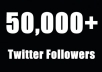 make 50,000 +++ twitter followers for your profile, very very cheap rates