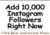 add 10,000+ Quality Real Looking Instagram Followers ✔ With Avtar And Bio ✔ To Boost Up Your Followers Influence ✔ Without Any Admin Access