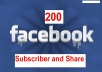 give 200 Facebook share and 200 real Facebook Subscribes