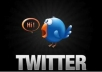 Get you 25,000 Twitter FOLLOWERS in less then 24 hours with out the need of your user name and pass