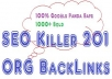 create seo killer 201 ORG highpr backlinks,500 words unique article,ping,meta indexing,Google panda safe