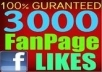add GUARANTEED 3,OOO Facebook Fanpage Likes Only in 12$, I00 % Perfect Service, you can order 100 time for same url, Please must Check my Extra Services