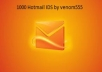 give you 1000 hotmail accounts