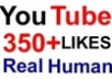 give you 350+ Guaranteed YouTube Likes [Real human] to your [NEW] video within 48 hours !!!!!