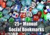 manually submit your website on over 25 High PR3 to PR9 Social Bookmark sites 