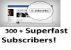 get you REAL 499+ FACEBOOK SUBSCRIBERS