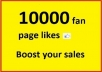 give you 10000 real facebook likes or subscribers with in just 10 hours