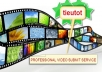 do a MANUAL Video Submission, Promote and Advertising your VlDEO to 30+ Most Visited VlDEO sharing websites ..