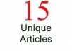 provide you with 15 UNIQUE Articles on any Given Topic/Niche/Keyword..@