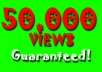 give you 50,000++ YouTube Views REAL Human Guaranteed (include likes and comments) 