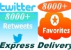 deliver 8000 Retweets and Favorites from 8000 unique profiles having a total of 400,000 followers within 24 hours