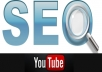 boost your youtube video seo ranking with 100 Social Bookmarking + 500 wikilinks + 1000+ views and some likes, subs, favs and Ping all links ..........