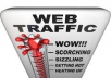 send 80,000 plus visitors to you domain of choice, plus a 1 month text ad on my website