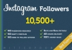 add 10,500+ [Quality+++] INSTAGRAM Followers in just 48 hours..@