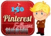 add, deliver real active 100++ pinterest followers........