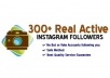 get 300 REAL active Instagram Followers ✔ and a Bunch of Likes and Comments ✔ Real Followers for your Successful Marketing@@