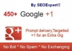 Manually Get you Guaranteed 450+ Real Google Plus ONEs to your website