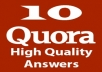 create 10 Quora Answers with your link attached for Direct and Targeted Traffic to your website