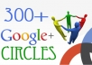 give you 300+ REAL lookin Google circles to your plus page within 72 hours!!!
