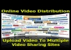 make a manual video SUBMISSION for you on over 30 high ranking most visited websites ..