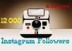 send you 12000 Instagram Followers in less than 24 hours