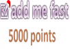 I will add 7000 points to your addmefast account!