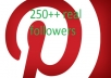 give you 250++ 100% REAL PINTEREST HUMAN ID followers only