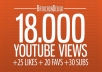 give you 18000 youtube views plus 25 likes...!!!!!!