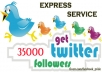 really add 35,000 High Quality real looking permanent twitter followers to your twitter account in less than 24 hours ....!!!!!