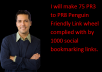 make 75 PR3 to PR8  Penguin Friendly Link wheel complied with by 1000 social bookmarking links.