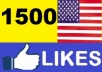 provide 1500+ REAL Looking Facebook Likes to your facebook, all from Usa, Have good profile and picture