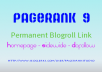 give you blogroll backlink permanent on my PAGERANK 9 dofollow seo site