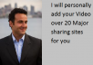 personally add your Video over 20 Major sharing sites for you