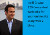 Create120 Contextual backlinks for your online site using web 2 blogs