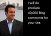 do produce 40,000  Blog comments for your site