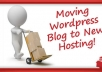 transfer, move wordpress blog to new hosting and or new domain ..@