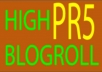 place a permanent dofollow homepage blogroll for lifetime on my PR5 blog.....