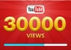 give you 30.000 YOUTUBE views to your youtube views