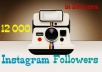 send you 12000 Instagram Followers ..!@