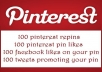 create a Pinterest pin or promote your existing Pin and bring 200 Repins 200 Pin Likes 100 facebook llkes and 100 tweets using social sharing method