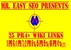 submit your sites to 1 pr8, 1 pr7, 2 pr6, 5 pr5, and 16 pr4 WIKI sites with a list of links built