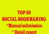 will manually SOCIALBOOKMARK your website to Top 30 Social bookmarking sites